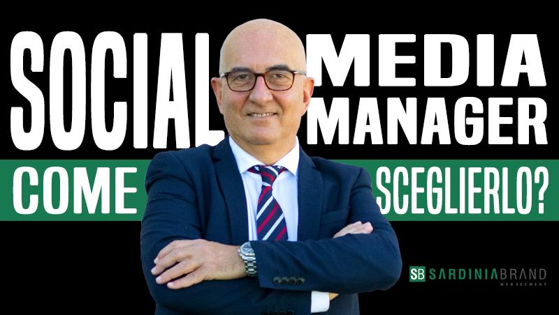 Come fare la scelta giusta sul social media manager per la tua azienda?