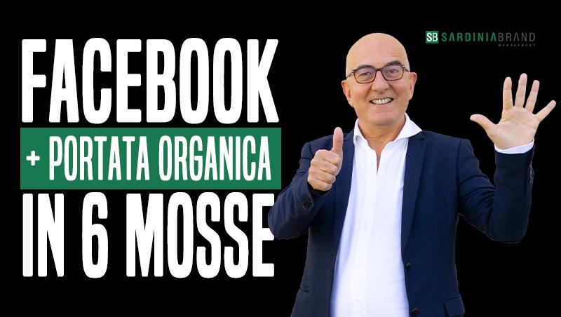 Pagina Facebook: ecco come aumentare la portata organica in 6 mosse